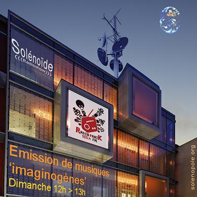 SOLENOÏDE, émission de musiques 'imaginogènes', diffusée sur 30 radios (France, Belgique, Italie, Suisse, Canada, Maroc)