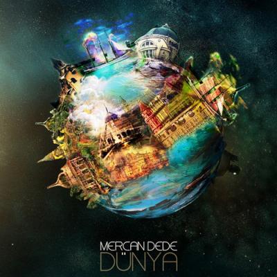 "Radiobalisage > MERCAN  DEDE ""Dünya"" (ONEARTH Records)"