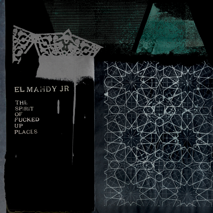 """Radiobalisage > EL MAHDY JR """"The Spirit of Fucked Up Places"""" (Boomarm Nation)"""