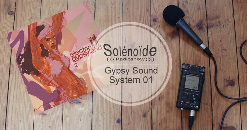 Emission > Solénoïde - Gypsy Sound System 01