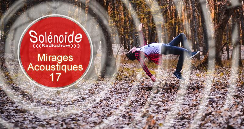 Emission > Solénoïde - Mirages Acoustiques 17