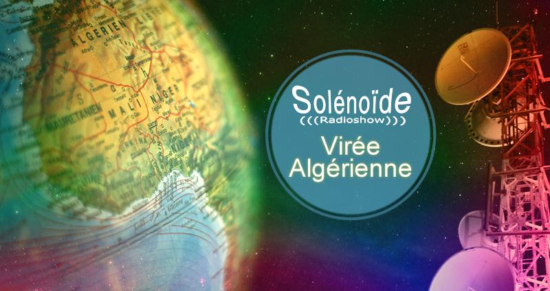 Emission > Solénoïde - Virée Algérienne