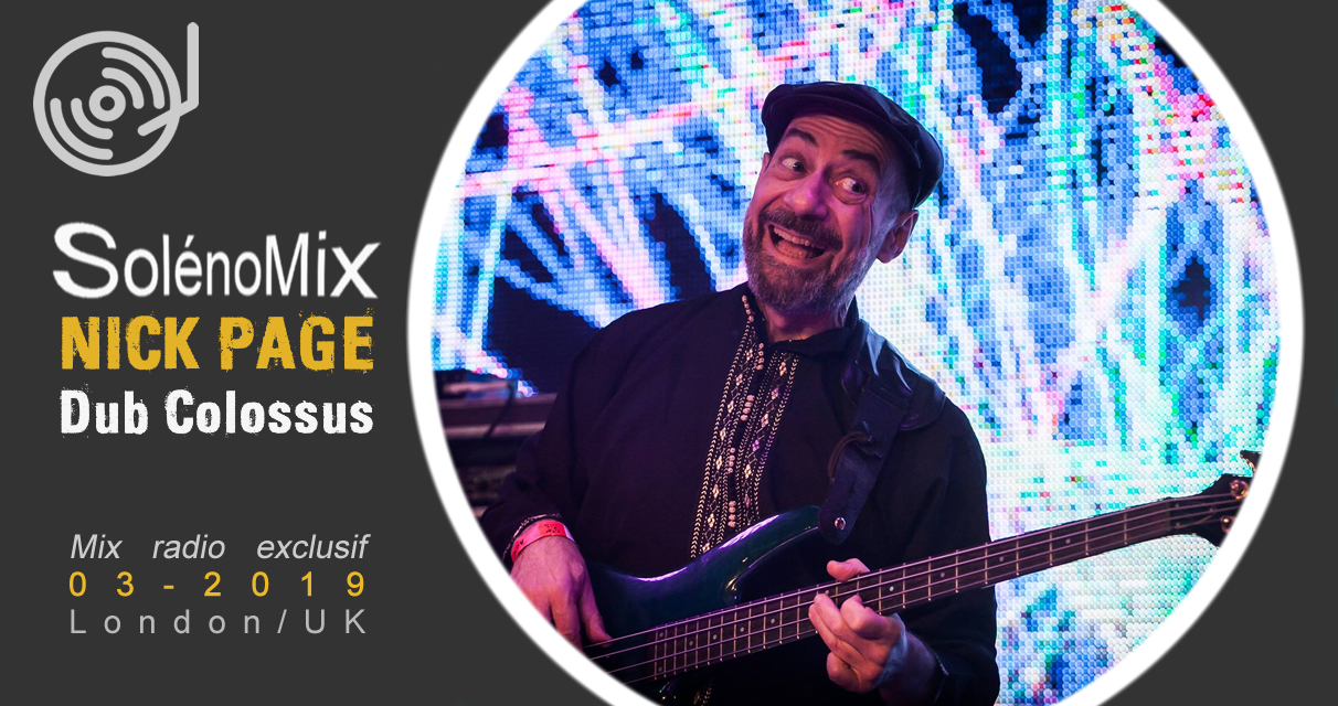Emission > SolénoMix NICK PAGE (Dub Colossus, Transglobal Underground,...)