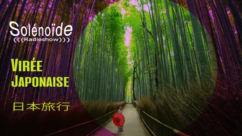 Emission > Solénoïde - Virée Japonaise 01